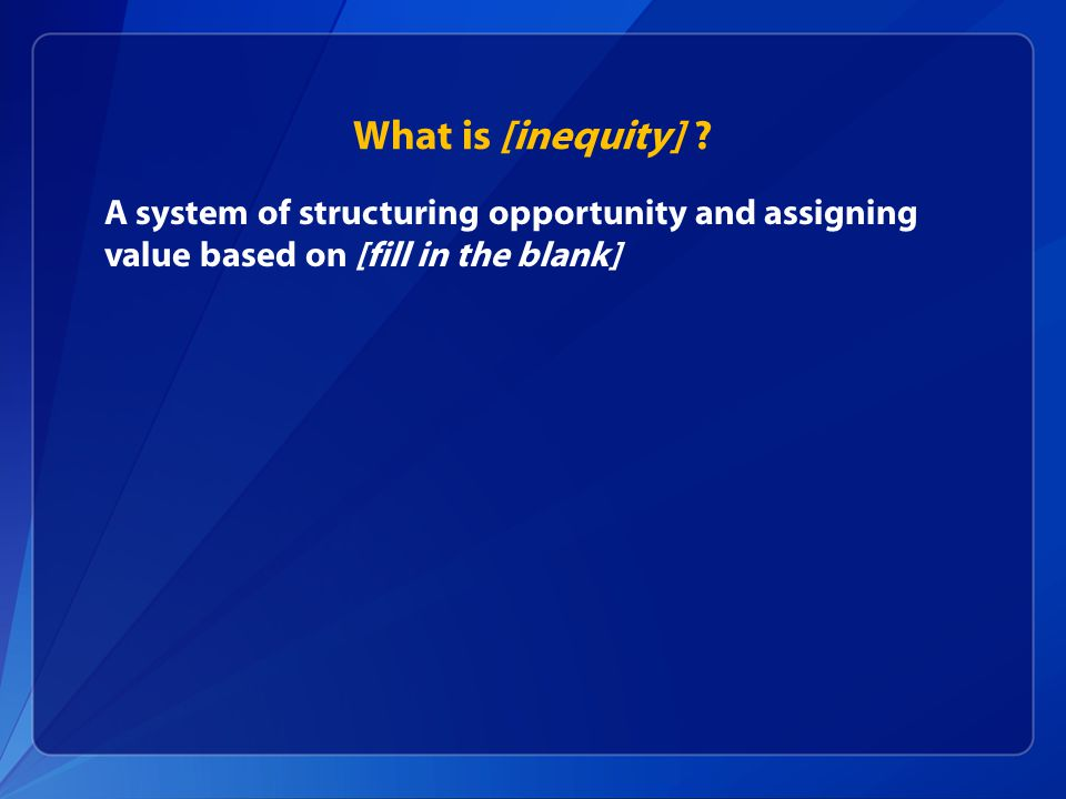 What is [inequity] .